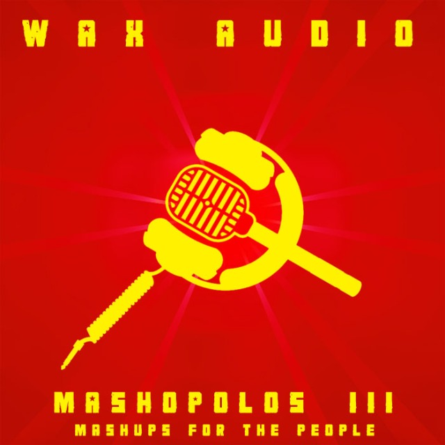 FREE MUSIC!: FULL MASH-UP ALBUMS BY WAX AUDIO… | Rob's Wall