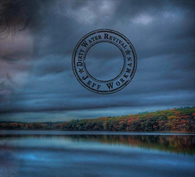Jeff Workman - Dirty Water Revival